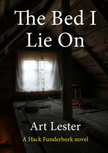 The Bed I Lie On: A Novel: Lester, Art