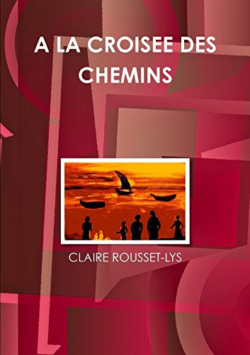 9781326230883: A LA CROISEE DES CHEMINS (French Edition)