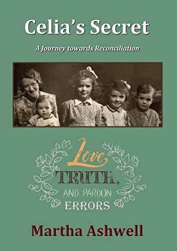 Celia's Secret: A Journey towards Reconciliation: Ashwell, Martha