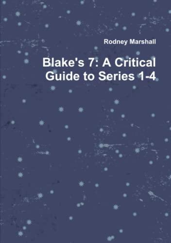 9781326238599: Blake's 7: A Critical Guide to Series 1-4