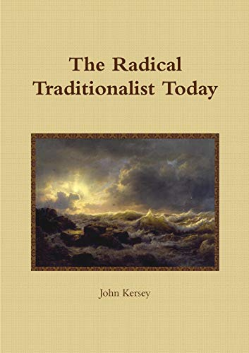 9781326239664: The Radical Traditionalist Today