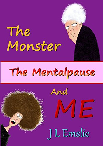 9781326246563: The Monster, The Mentalpause and Me