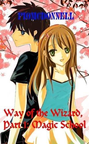 9781326251413: Way of the Wizard, Part 1: Magic School