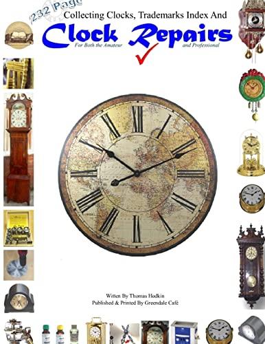9781326252496: Collecting Clocks Clock Repairs & Trademarks Index