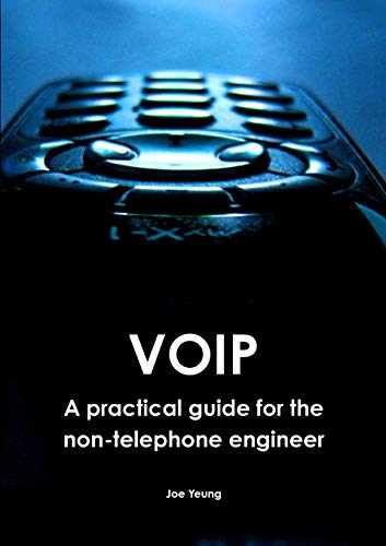 9781326260637: Voip - A practical guide for the non-telephone engineer
