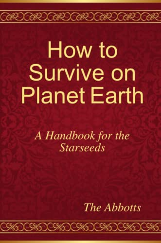 9781326261900: How to Survive on Planet Earth - A Handbook for the Starseeds