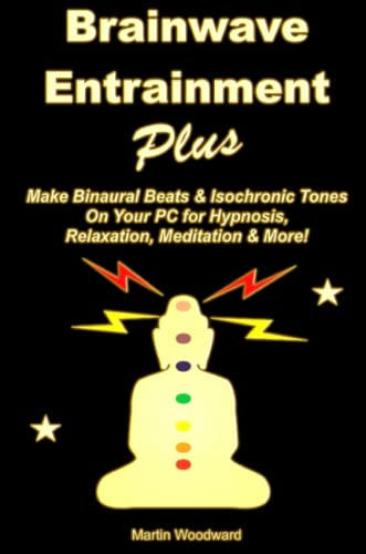 9781326263140: Brainwave Entrainment Plus: Make Binaural Beats & Isochronic Tones On Your Pc for Hypnosis, Relaxation, Meditation & More!