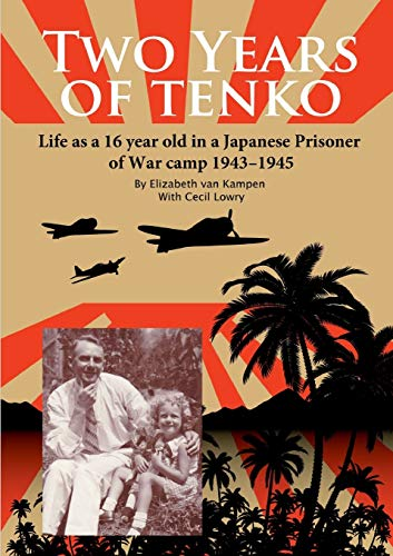 9781326267247: Two Years of Tenko: Life as a sixteen year old in a Japanese Prisoner of War Camp