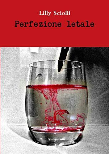 9781326267827: Perfezione letale (Italian Edition)