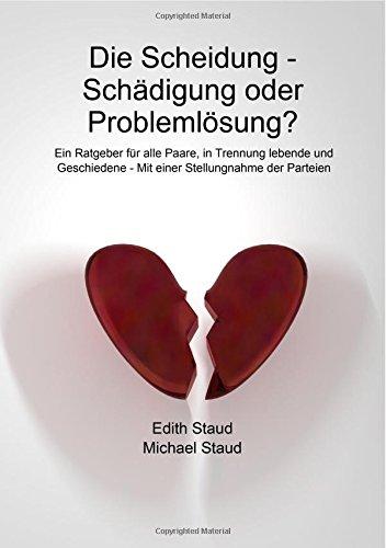 9781326267919: Die Scheidung - Schädigung oder Problemlösung? - Ein Ratgeber für alle Paare, in Trennung lebende und Geschiedene