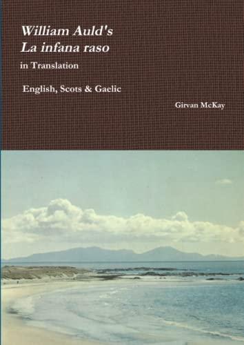 "9781326271428: William Auld's ""La infana raso"" in Translation - English, Scots & Gaelic"