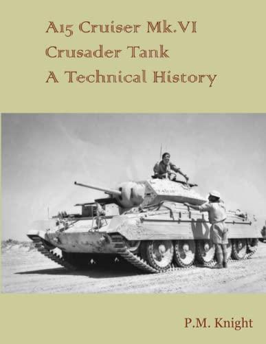 9781326278342: A15 Cruiser Mk.Vi Crusader Tank A Technical History