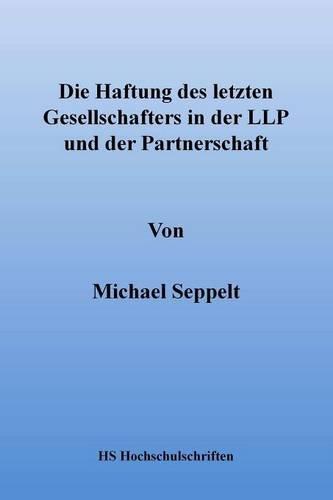 9781326281540: Die Haftung des letzten Gesellschafters in der Llp und der Partnerschaft