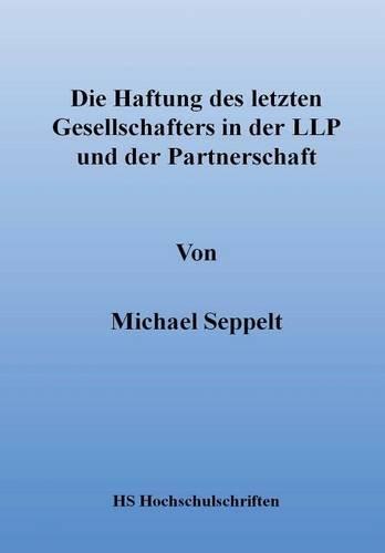 9781326281557: Die Haftung des letzten Gesellschafters in der LLP und der Partnerschaft
