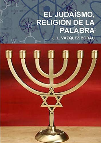 "EL JUDAÃ�SMO, RELIGIÃ""N DE LA PALABRA: VÃ�ZQUEZ BORAU, J."