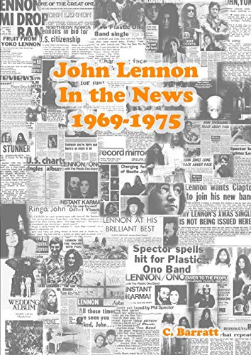 9781326287047: John Lennon In the News 1969-1975