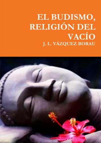 9781326292157: EL BUDISMO, RELIGIÓN DEL VACÍO