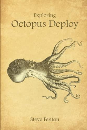 9781326294441: Exploring Octopus Deploy