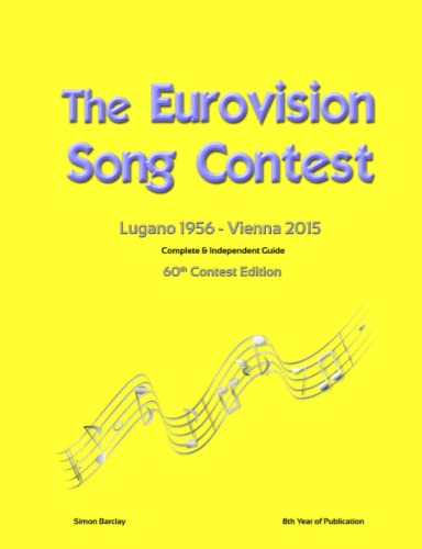 9781326306755: The Complete & Independent Guide to the Eurovision Song Contest 2015