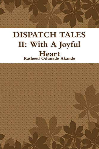 9781326310318: DISPATCH TALES II: With A Joyful Heart