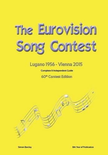 9781326319779: The Complete & Independent Guide to the Eurovision Song Contest 2015