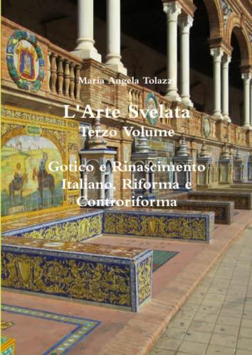 L'Arte Svelata Terzo Volume: Tolazzi, Maria Angela