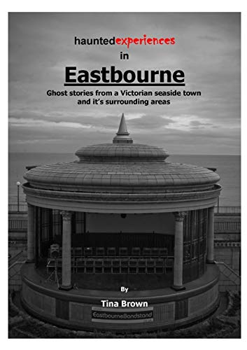 9781326332648: Haunted Experiences in Eastbourne