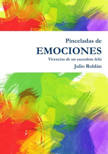 9781326333799: Pinceladas de emociones - Vivencias de un sacerdote feliz