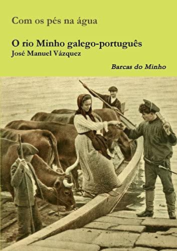 O Rio Minho Galego-Portugues (Paperback): Jose Manuel Vazquez