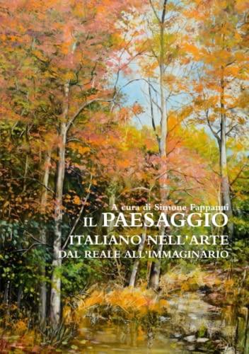 Il Paesaggio Italiano Nell arte Dal Reale: Simone Fappanni