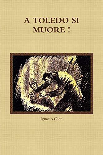 9781326369149: A TOLEDO SI MUORE ! (Italian Edition)