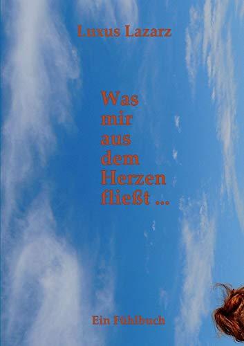 9781326371692: Was mir aus dem Herzen fließt ...