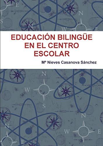 9781326376628: EDUCACIÓN BILINGÜE EN EL CENTRO ESCOLAR
