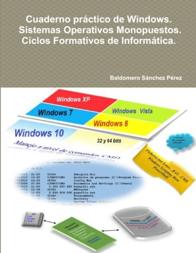 9781326379032: Cuaderno práctico de Windows. Sistemas Operativos Monopuestos. Ciclos Formativos de Informática.