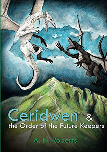 9781326381097: Ceridwen and The Order of The Future Keepers