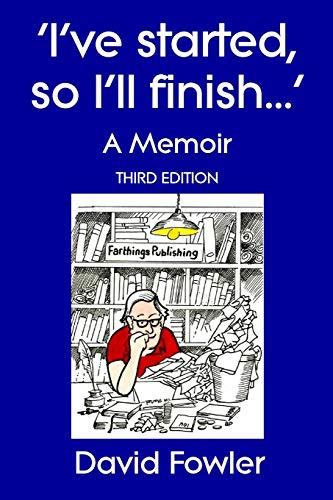 9781326381691: I'VE STARTED, SO I'LL FINISH. . .