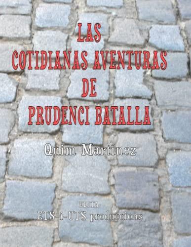 9781326384937: LAS COTIDIANAS AVENTURAS DE PRUDENCI BATALLA