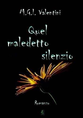 9781326392796: Quel maledetto silenzio (Italian Edition)