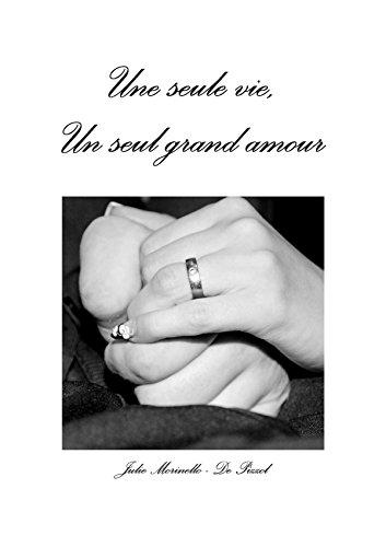 9781326395278: Une seule vie, Un seul grand amour