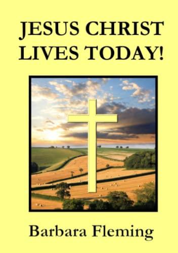 9781326397104: JESUS CHRIST LIVES TODAY!