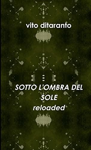 9781326404826: Sotto L'Ombra Del Sole reloaded (Italian Edition)