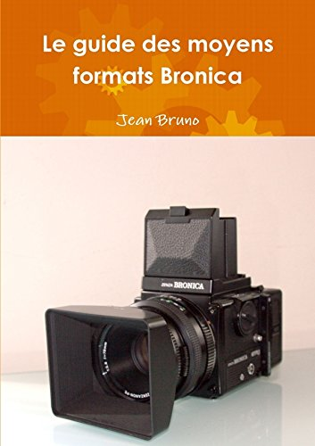 9781326413835: Le guide des moyens formats Bronica (French Edition)