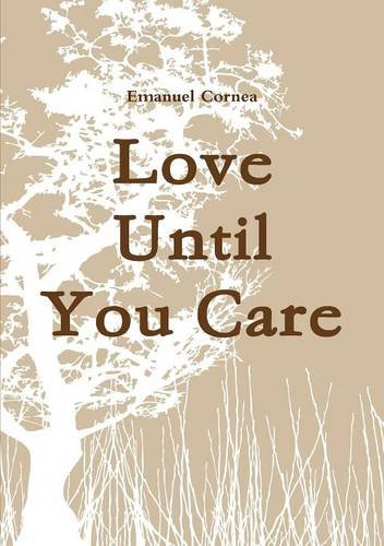 9781326414184: Love Until You Care