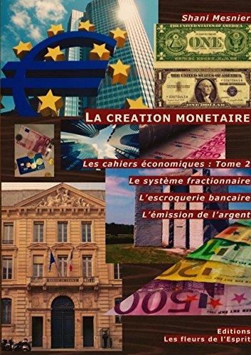9781326423148: La cr�ation mon�taire ; Le syst�me fractionnaire ; L'escroquerie bancaire ; L'�mission de l'argent ; Les cahiers �conomiques : Tome 2