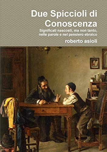 9781326424626: Due Spiccioli di Conoscenza (Italian Edition)