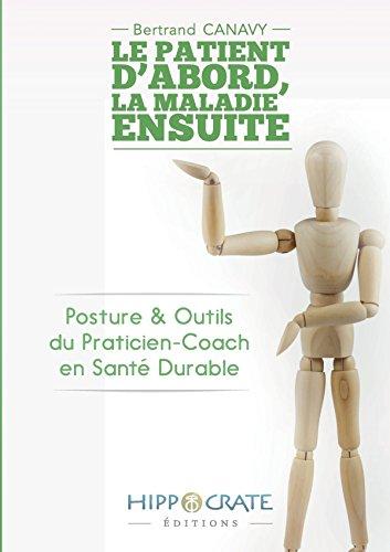 Le patient d'abord, La maladie ensuite (French: CANAVY, Bertrand