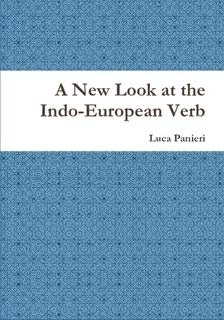 9781326431020: A New Look at the Indo-European Verb