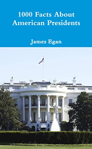 9781326439262: 1000 Facts About American Presidents