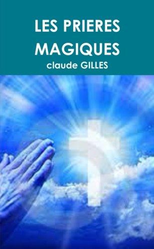 Les Prieres Magiques (French Edition): Claude Gilles