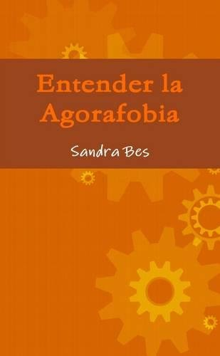 9781326452551: Entender la Agorafobia (Spanish Edition)